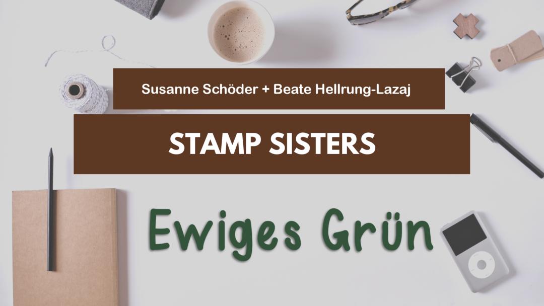 Stamp Sisters - Produktreihe Ewiges Grün